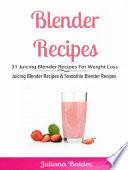 Blender Recipes 31 Juicing Blender Recipes For Weight Loss