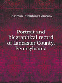 Portrait and biographical record of Lancaster County, Pennsylvania Pdf/ePub eBook