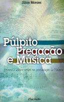 Púlpito, Pregação e Música