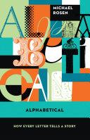 Alphabetical by Michael Rosen