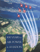 One Hundred Years of Air Power and Aviation