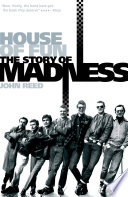 """""""House of Fun: The Story of Madness"""" by John Reed"""