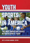 Youth Sports in America: The Most Important Issues in Youth Sports Today Pdf/ePub eBook