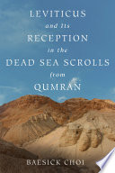 Leviticus and Its Reception in the Dead Sea Scrolls from Qumran
