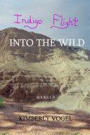 Indigo Flight: Into the Wild