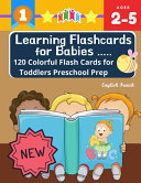 Learning Flashcards for Babies 120 Colorful Flash Cards for Toddlers Preschool Prep English French