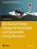 Mechanical Energy Storage for Renewable and Sustainable Energy Resources