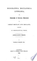 Biographia Britannica Literaria; Or Biography of Literary Characters of Great Britain and Ireland, Arranged in Chronological Order