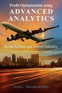 Profit Optimization Using Advanced Analytics in the Airline and Travel Industry Book