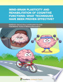 Mind-Brain Plasticity and Rehabilitation of Cognitive Functions: What Techniques Have Been Proven Effective?