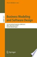 Business Modeling and Software Design  : 5th International Symposium, BMSD 2015, Milan, Italy, July 6–8, 2015, Revised Selected Papers