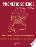 """Phonetic Science for Clinical Practice"" by Kathy J. Jakielski, Christina E. Gildersleeve-Neumann"