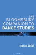 The Bloomsbury Companion to Dance Studies