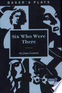 Six Who Were There