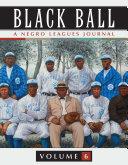 Black Ball: A Negro Leagues Journal, Vol. 6