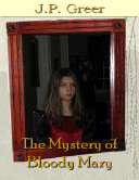 The Mystery of Bloody Mary