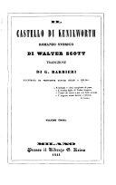Il castello di Kenilworth, Romanzo storico. Trad. di G. Barbieri, illustrata da ventisette tavole incise a bulino. Volume unico