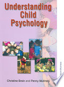 """Understanding Child Psychology"" by Christine Brain, Penny Mukherji"