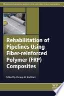Rehabilitation of Pipelines Using Fiber reinforced Polymer  FRP  Composites