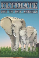 Ultimate Dot to Dot Animals Book