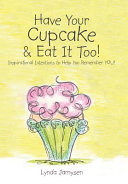 Have Your Cupcake   Eat It Too  PDF Book