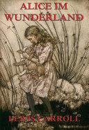 Alice im Wunderland (Illustrierte Ausgabe)