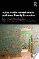 Public Health  Mental Health  and Mass Atrocity Prevention