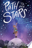 """""""Path to the Stars: My Journey from Girl Scout to Rocket Scientist"""" by Sylvia Acevedo"""