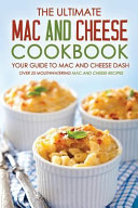 The Ultimate Mac and Cheese Cookbook   Your Guide to Mac and Cheese Dash Book