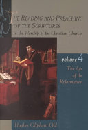 The Reading and Preaching of the Scriptures in the Worship of the Christian Church  Volume 4
