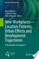 New Workplaces -- Location Patterns, Urban Effects and Development Trajectories