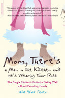 Mom, There's a Man in the Kitchen and He's Wearing Your Robe Pdf/ePub eBook