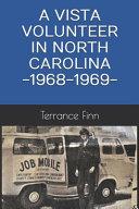 A Vista Volunteer in North Carolina -1968-1969-