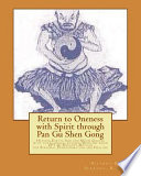Return to Oneness with Spirit through Pan Gu Shen Gong