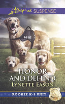 Honor And Defend  Mills   Boon Love Inspired Suspense   Rookie K 9 Unit  Book 4