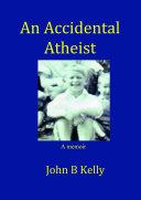 Pdf An Accidental Atheist