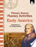 Primary Source Fluency Activities  Early America Book