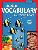 Building Vocabulary from Word Roots Student Book Lv 5  4c