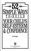 52 Simple Ways to Build Your Child s Self esteem   Confidence Book PDF