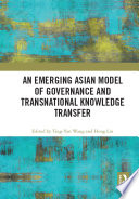 An Emerging Asian Model Of Governance And Transnational Knowledge Transfer