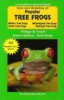 Care and Breeding of Popular Tree Frogs
