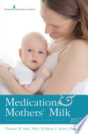 """""""Medications and Mothers' Milk 2017"""" by Dr. Thomas W. Hale, PhD, Dr. Hilary E. Rowe, PharmD"""