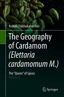 The Geography of Cardamom  Elettaria cardamomum M