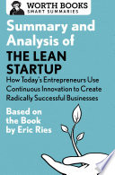 Summary and Analysis of The Lean Startup  How Today s Entrepreneurs Use Continuous Innovation to Create Radically Successful Businesses Book