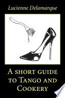 A short guide to Tango and Cookery Book PDF