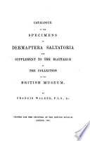 Catalogue Of The Specimens Of Dermaptera Saltatoria And Supplement Of The Blattari In The Collection Of The British Museum
