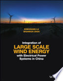 Integration of Large Scale Wind Energy with Electrical Power Systems in China Book
