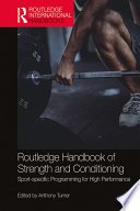 """Routledge Handbook of Strength and Conditioning: Sport-specific Programming for High Performance"" by Anthony Turner"