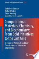 Computational Materials  Chemistry  and Biochemistry  From Bold Initiatives to the Last Mile