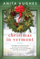 Christmas In Vermont 2019 Christmas in Vermont   Anita Hughes   Google Books